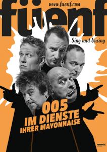 """Neue Show: A-cappella-Band """"Füenf"""" auf Tour mit """"005 - Im Dienste Ihrer Mayonnaise"""""""